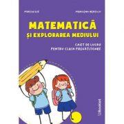 Matematica si explorarea mediului Caiet de lucru pentru clasa pregatitoare PR112 ( Editura: Booklet, Autor(i): Mirela Ilie, Marilena Nedelcu ISBN 978-606-590-853-6)