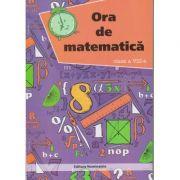 Ora de matematica Clasa a VIII-a ( Editura: Nominatrix, Autor: Petre Nachila ISBN 9786068873275 )