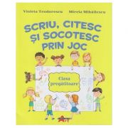Scriu, citesc si socotesc prin joc (Editura: Akademos Art, Autori: Violeta Teodorescu, Mirela Mihailescu ISBN 9786060000464)