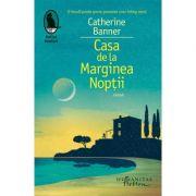Casa de la Marginea Noptii (Editura: Humanitas, Autor: Catherine Banner ISBN 978-606-779-307-9)