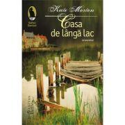 Casa de langa lac (Editura: Humanitas Autor: Kate Morton ISBN 9786067791501)