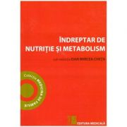 Indreptar de nutritie si metabolism ( Editura: Medicala, Autor: Dan Mircea Cheta ISBN 978-973-39-0874-6)
