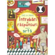 Intrebari si raspunsuri despre arta (Usborne) ( Editura: Univers Enciclopedic, Autor: Usborne Books ISBN 9786067046847)