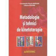 Metodologie si tehnici de kinetoterapie ( Editura: National, Autor: Constantin Florin Dragan, Liliana Padure ISBN 978736592836 )