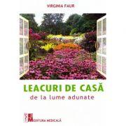 Leacuri de casa de la lume adunate ( Editura: Medicala, Autor: Virginia Faur ISBN 978-973-39-0879-1)
