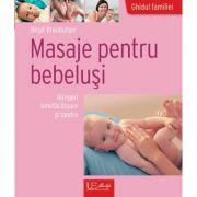 Masaje pentru bebelusi. Atingeri binefacatoare si tandre (Editura: Univers Enciclopedic, Autor: Birgit Brauburger ISBN978-606-704-207-8)