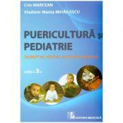 Puericultura si Pediatrie. Indreptar pentru asistenti medicali ( Editura: Medicala, Autori: Crin Marcean, Vladimir-Manta Mihailescu ISBN 978-973-39-0753-4 )