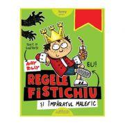Regele Fistichiu si Imparatul Malefic (Editura: Arthur, Autor: Andy Riley ISBN 9786067886719)