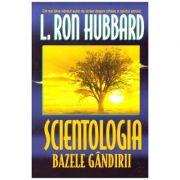 Scientologia. Bazele gandirii ( Editura: New Era, Autor: L. Ron Hubbard ISBN 87-7816-719-1)