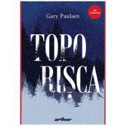 Toporisca (Editura: Arthur, Autor: Gary Paulsen ISBN 9786067888669)