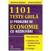 1101 teste grila si probleme de economie cu rezolvari (Editura: Universitara, Autori: Constantin Gogoneata, Basarab Gogoneata ISBN 9786062810849)