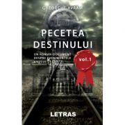 Pecetea Destinului vol 1 ( Editura: Letras, Autor: Gheorghe Avram ISBN 9786060710417)