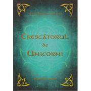Crescatorul de unicorni ( Editura: Letras, Autor: Calin Donca-Oncioiu ISBN 9789730312386)