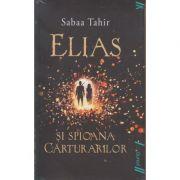 Elias si spioana Carturarilor ( Editura: Art Grup Editorial, Autor: sabaa Tahir ISBN 9786068811208 )