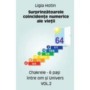 Surprinzatoarele coincidente numerice ale vietii – Chakrele – 6 pasi intre om si Univers vol. 2 ( Editura: Letras, Autor: Ligia Hotin ISBN 9786068935362)