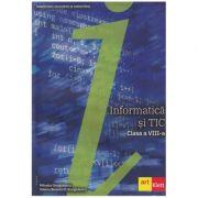 Informatica si TIC clasa a VIII-a (Editura: Art Grup editorial, Autori: Mihaela Giurgiulescu, Valeriu Benedicth Giurgiulescu ISBN 978-606-9089-62-0)