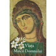 Viata Maicii Domnului (Editura: Sophia/Editura de suflet, Autor: Arhimandrit Vasilios Bacoianis ISBN 9786069294260)