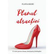 Planul atractiei ( Editura: Letras, Autor: Flavia Badic ISBN 9786069668283)