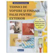 Tehnici de vopsire si finisaje false pentru exterior ( Editura: Mast, Autori: Marina Niven&Louise Hennigs ISBN 9786066491334)