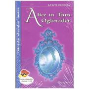 Alice in Tara Oglinzilor (Editura: Cartex 2000, Autor: Lewis Carroll ISBN 978-973-104-929-8)