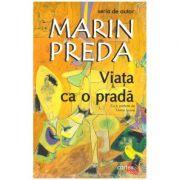 Viata ca o prada ( Editura: Cartex, Autor: Marin Preda, ISBN 9789737883988)