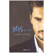 365 de zile (Editura: Bookzone, Autor: Blanka Lipinska ISBN 9786069700112)
