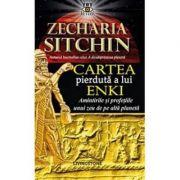 Cartea pierduta a lui Enki. Amintirile si profetiile unui zeu de pe alta planeta ( Editura: Livingstone, Autor: Zecharia Sitchin ISBN 9786068545295)