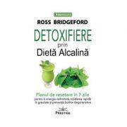 Detoxifiere prin dieta alcalina ( Editura: Prestige, Autor: Ross Bridgeford ISBN 9786069651360 )