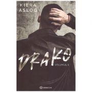 Drako - vol 1 (Editura: Bookzone, Autor: Kiera Aslog ISBN 9786069008676)