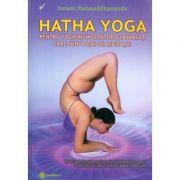 Hatha Yoga pentru yoghinii incepatori si avansati care sunt plini de aspiratie ( Editura: Shambala, Autor: Swami Mahasiddhananda ISBN 9789738279643)