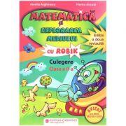Matematica si explorarea mediului cu Robik. Culegere clasa a II-a ( Editura: Carminis, Autori: Aurelia Arghirescu, Florica Ancuta ISBN 978-973-123-214-0)