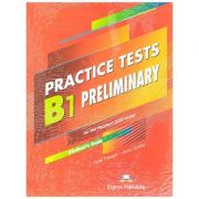 Practice Tests B1 Preliminary SB for the Revised 2020 exam ( Editura: Express Publishing, Autori: Peter Fullagar, Jenny Dooley ISBN 9781471589690)