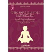 Tehnici simple de meditatie pentru fiecare zi ( Editura: Ganesha, Autor: Swami Rajananda ISBN 9786068742014)