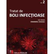 Tratat de boli infectioase. Volumul 2 ( Editura: Medicala, Autor: Emanoil Ceausu ISBN 9789733908777)