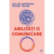 Abilitati de comunicare (Editura Curtea Veche, Autori: Allan & Barbara Pease ISBN 9786064404022)