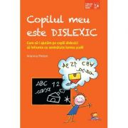 Copilul meu este dislexic. Cum sa-i ajutam pe copiii dislexici sa infrunte cu seninatate lumea scolii ( Editura: Lizuka Educativ, Autor: Arianna Pinton ISBN 9786068714516)
