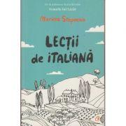 Lectii de italiana(Editura: Humanitas, Autor: Marina Stepnova ISBN 9786064405999)