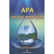 Apa un leac miraculos (Editura: Deceneu, Autor: F. Batmanghelidj ISBN 9789739466516)