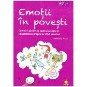 Emotii in povesti. Cum sa-i ajutam pe copii sa accepte si sa gestioneze propria lor sfera emotiva ( Editura: Lizuka, Autor: Veronica Arlati ISBN 9786068714363)