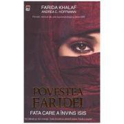 Povestea Faridei. Fata care a invins ISIS (Editura: Rao, Autori: Farida Khala, Andrea C. Hoffmann ISBN 9786067761375)