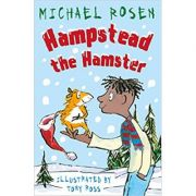 Hampstead the Hamster ( Editura: Andersen Press/Books Outlet, Autor: Michael Rosen ISBN 9781783447329)