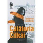 Calatoria Cilkai (Editura: Humanitas, Autor: Heather Morris ISBN 9786067796582)