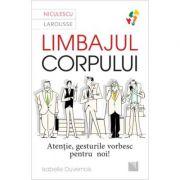 Limbajul corpului. Atentie, gesturile vorbesc pentru noi (Editura: Niculescu, Autor: Isabelle Duvernois ISBN 9786063804816)