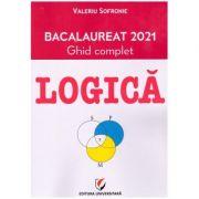 Logica. Bacalaureat 2021. Ghid complet (Editura: Universitara, Autor: Valeriu Sofronie ISBN 9786062812348)