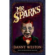 Mr Sparks ( Editura: Andersen Press/Books Outlet, Autor: Danny Weston ISBN 9781783443215)