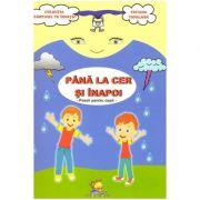 Pana la cer si inapoi. Poezii pentru copii ( Editura: Lizuka Educativ, Autor: Tatiana Tapalaga ISBN 9786068714370)