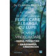 Povesti vindecatoare. Darul povestirii. Gradinarul credincios (Editura: Niculescu, Autor: Dr. Clarissa Pinkola Estés ISBN 9786063803505)