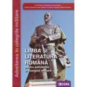 Limba si literatura romana pentru admiterea in colegiile militare (Editura: Sigma, Autor: Irina-Roxana Georgescu, Teodora Dancila ISBN 9786067274196)