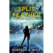 Split Feather: Daughter of the Midnight Sun ( Editura: Titan Publ. Group Ltd./Books Outlet, Autor: Deborah A. Wolf ISBN 9781785654480)