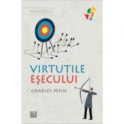 Virtutile esecului (Editura: Niculescu, Autor: Charles Pepin ISBN 9786063801082)